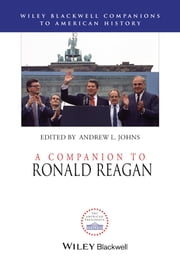A Companion to Ronald Reagan ebook by Andrew L. Johns