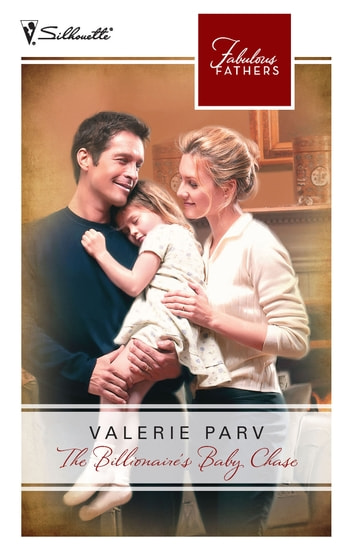 The Billionaire's Baby Chase (Mills & Boon M&B) (Fabulous Fathers, Book 50) ebook by Valerie Parv