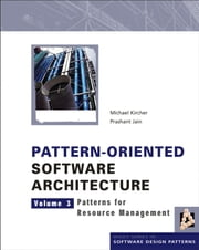 Pattern-Oriented Software Architecture, Patterns for Resource Management ebook by Michael Kircher, Prashant Jain