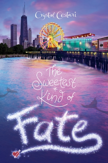 Windy City Magic, Book 2: The Sweetest Kind of Fate ebook by Crystal Cestari