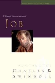 Great Lives: Job - A Man of Heroic Endurance ebook by Charles Swindoll