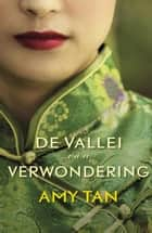 De vallei van verwondering ebook by Amy Tan, Roland Fagel, Vicky Francken