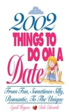 2002 Things To Do On A Date - From Fun, Sometimes Silly, Romantic, to the Unique ebook by Cyndi Haynes, Dale Edwards