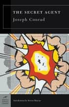The Secret Agent (Barnes & Noble Classics Series) ebook by Joseph Conrad, Steven Marcus, Tatiana M. Holway