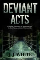 Deviant Acts ebook by JJ White