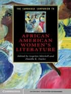 The Cambridge Companion to African American Women's Literature ebook by Angelyn Mitchell,Danille K. Taylor