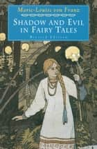 Shadow and Evil in Fairy Tales - Revised Edition ebook by Marie-Louise von Franz
