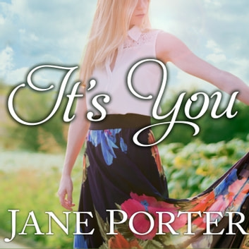 It's You audiobook by Jane Porter