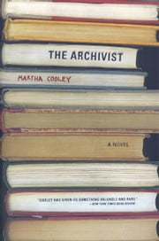 The Archivist - A Novel ebook by Martha Cooley