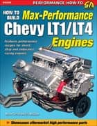 How to Build Max-Performance Chevy LT1/LT4 Engines ebook by Myron Cottrell, Eric McClellan