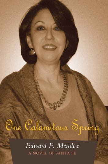 One Calamitous Spring ebook by Edward F. Mendez
