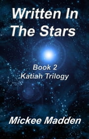 Written In The Stars Book 2 of Katiah Trilogy ebook by Mickee Madden