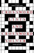 Crossword Lists and Crossword Solver eBook by Anne Stibbs Kerr