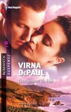 Dangerous to Her ebook by Virna DePaul