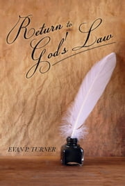 Return to God's Law ebook by Evan P. Turner