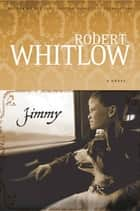 Jimmy ebook by Robert Whitlow