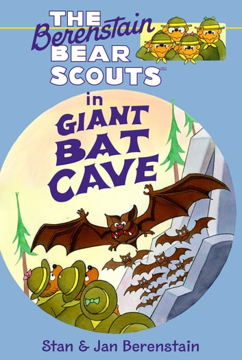 The Berenstain Bears Chapter Book: Giant Bat Cave ebook by Stan Berenstain,Jan Berenstain