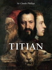 Titian ebook by Sir Claude Phillips