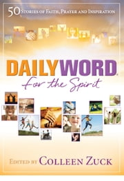 DAILYWORD for the Spirit - 50 Stories of Faith, Prayer and Inspiration ebook by Colleen Zuck