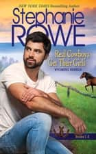Real Cowboys Get Their Girls (A Wyoming Rebels Boxed Set, with bonus novella) eBook by Stephanie Rowe