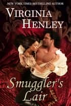 Smuggler's Lair ebook by Virginia Henley