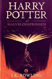 Harry Potter och Halvblodsprinsen E-bok by J.K. Rowling, Lena Fries-Gedin, Olly Moss