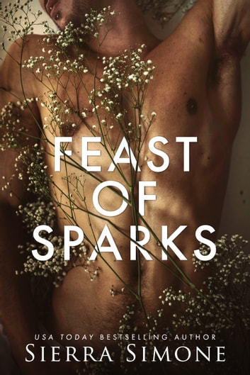 Feast of Sparks ebook by Sierra Simone