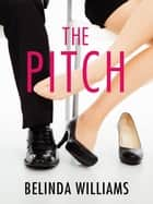 The Pitch: City Love 2 ebook by Belinda Williams