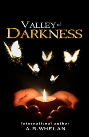 Valley of Darkness (a paranormal romance) (Fields of Elysium, #2) ebook by A.B. Whelan
