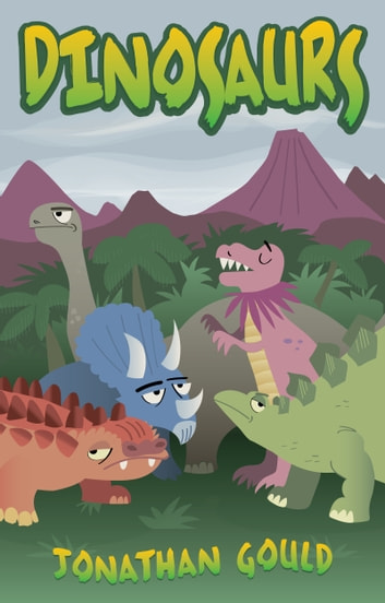 Dinosaurs ebook by Jonathan Gould