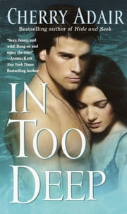 In Too Deep ebook by Cherry Adair