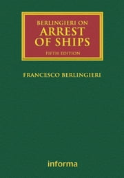 Berlingieri on Arrest of Ships ebook by Francesco Berlingieri