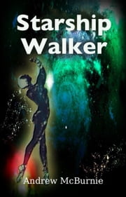 Starship Walker ebook by Andrew McBurnie