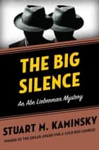 The Big Silence ebook by Stuart M. Kaminsky