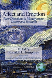 Affect and Emotion - New Directions in Management Theory and Research ebook by Ronald H. Humphrey