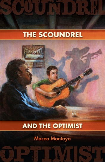 The Scoundrel and the Optimist ebook by Maceo Montoya