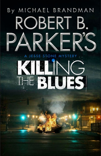 Robert B. Parker's Killing the Blues - A Jesse Stone Novel ebook by Robert B. Parker,Michael Brandman