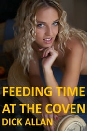 Feeding Time At The Coven ebook by Dick Allan