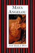 And Still I Rise ebook by Maya Angelou