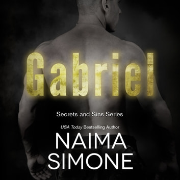 Secrets and Sins: Gabriel  audiobook by Naima Simone