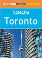 Toronto (Rough Guides Snapshot Canada) ebook by Rough Guides