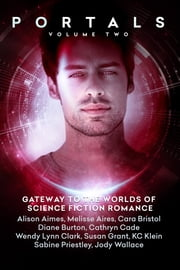 Portals - Volume Two ebook by Alison Aimes, Melisse Aires, Cara Bristol,...