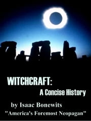 Witchcraft: A Concise History ebook by Bonewits