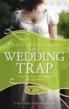 The Wedding Trap, A Rouge Regency Romance ebook by Tracy Anne Warren