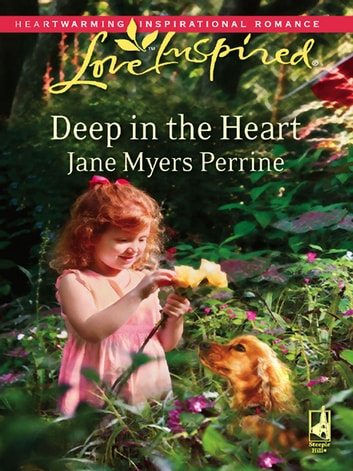 Deep in the Heart ebook by Jane Myers Perrine