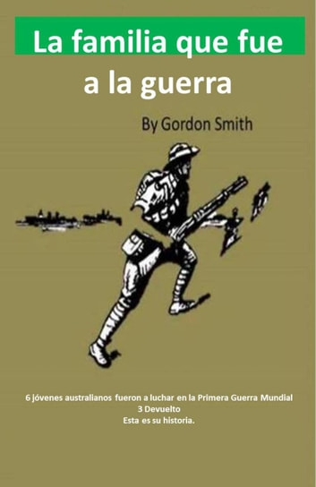 La familia que fue a la guerra ebook by Gordon Smith