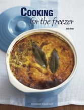 Cooking for the Freezer ebook by Julia Orbe