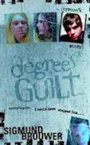 Degrees of Guilt Tyrone's Story ebook by Sigmund Brouwer