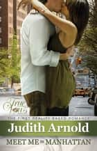 Meet Me in Manhattan ebook by Judith Arnold