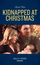 Kidnapped At Christmas (Mills & Boon Heroes) eBook by Barb Han
